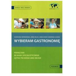 Wybieram gastronomię. Podręcznik do nauki specjalistycznego języka polskiego jako obcego z płytą CD (Poziom B1) (opr. miękka)