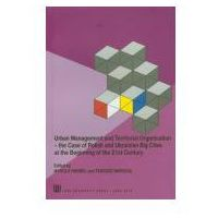 Urban management and territorial organisation The case of Polish and Ukrainian big cities at the beginning of the 21st century (opr. miękka)