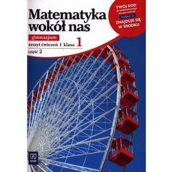Matematyka wokół nas 1 Zeszyt ćwiczeń część 2 (opr. miękka)