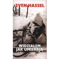 Widziałem jak umierają - Sven Hassel (opr. miękka)