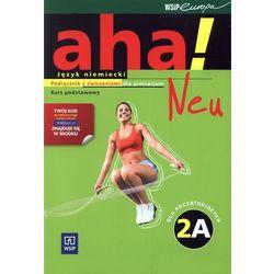 Aha! Neu 2A. Gimnazjum. Język niemiecki. Podręcznik z ćwiczeniami. Kurs podstawowy (2xCD) (opr. broszurowa)