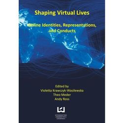 EBOOK Shaping virtual lives. Online identities, representations, and conducts
