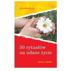50 rytuałów na udane życie - Anselm Grun, kategoria: psychologia