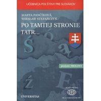 Po tamtej stronie Tatr. Uebnica pol'stiny pre Slovkov (opr. miękka)