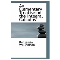 Elementary Treatise on the Integral Calculus