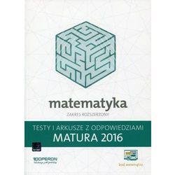 Matura 2016 Matematyka. Testy i Arkusze ZR OPERON