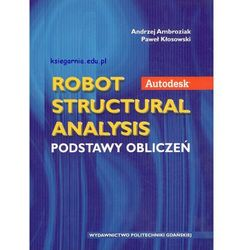 Autodesk. Robot Structural Analysis. Podstawy obliczeń (opr. miękka)