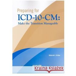 Preparing for ICD-10-CM: Making the Transition Manageable