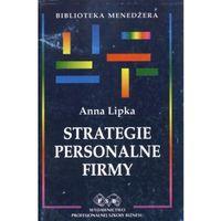 Strategie personalne firmy - Anna Lipka (opr. miękka)