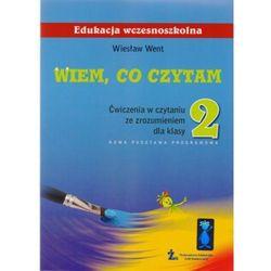 Wiem co czytam 2 Ćwiczenia w czytaniu ze zrozumieniem (opr. miękka)