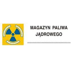 Znak ostrzegawczy do oznakowania magazynu paliwa jądrowego