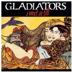 The Gladiators - Sweet So Till