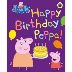 Peppa Pig: Happy Birthday, Peppa (opr. kartonowa)