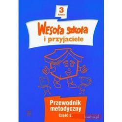 Wesoła szkoła i przyjaciele kl.3 cz.3-przewodnik metodyczny (opr. kartonowa)