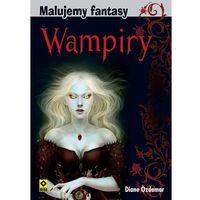 Malujemy fantasy Wampiry i inne nocne potwory (opr. miękka)
