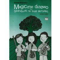 Magiczne drzewo czyli szuruburki na troje skrzypiec (opr. miękka)