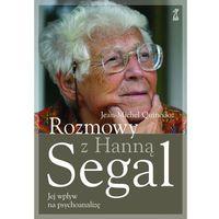 Rozmowy z Hanną Segal - Segal Hanna, Quinodoz Jean-Michel (opr. broszurowa)