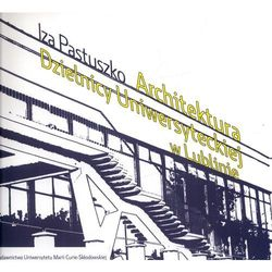 Architektura Dzielnicy Uniwersyteckiej w Lublinie (opr. miękka)