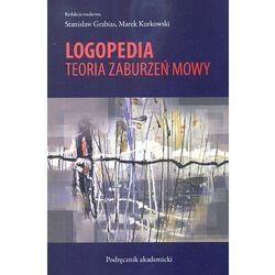 Logopedia Teoria Zaburzeń Mowy (opr. miękka)