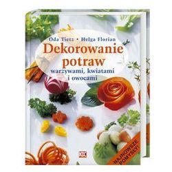 Dekorowanie potraw warzywami kwiatami i owocami