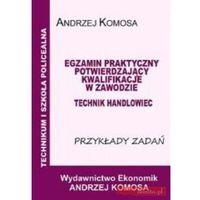 Egz. prak. tech. handlowiec Przykłady zadań w.2011 - Andrzej Komosa (opr. miękka)