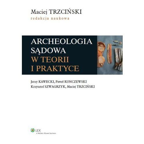 Archeologia sądowa w teorii i praktyce (opr. miękka)