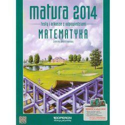 Matematyka 2014 Matematyka Testy i arkusze z odpowiedziami Zakres podstawowy