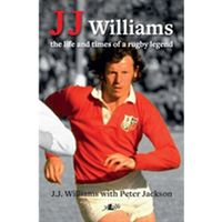 J J Williams the Life and Times of a Rugby Legend