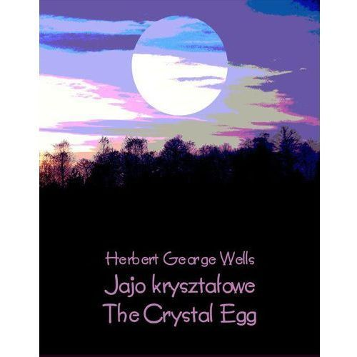 Jajo kryształowe. The Crystal Egg - Herbert George Wells (EPUB)