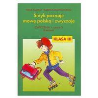 Smyk poznaje mowę polską i zwyczaje kl.3 ćwiczenia cz.3 Edukacja wczesnoszkolna
