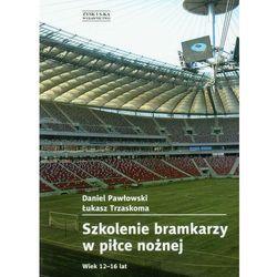 Szkolenie bramkarzy w piłce nożnej (opr. miękka)