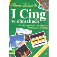 I Cing w obrazkach dla niecierpliwych i zabieganych Tradycyjny i na skróty (opr. miękka)