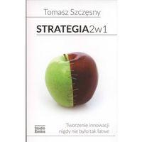 Strategie 2 w 1. Tworzenie innowacji nigdy nie było tak łatwe (opr. broszurowa)