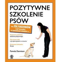 Pozytywne szkolenia psów dla żółtodziobów................. (opr. miękka)