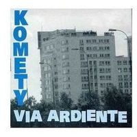 Via Ardiente (LP) - Komety