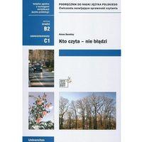 Kto Czyta Nie Błądzi Podręcznik Do Nauki Języka Polskiego Poziom Średni I Zaawansowany (opr. miękka)