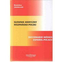 Słownik medyczny hiszpańsko-polski. Diccionario medico espanol-polaco (opr. twarda)