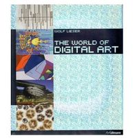 The World of Digital Art + DVD - Wolf Lieser (opr. twarda)