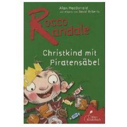 Rocco Randale, Christkind mit Piratensäbel