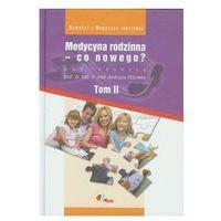 Medycyna rodzinna co nowego tom 2 (opr. twarda)