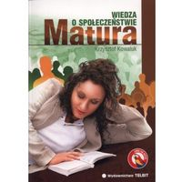 Matura Wiedza o społeczeństwie - Krzysztof Kowaluk (opr. broszurowa)