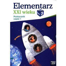 Elementarz XXI wieku 3 Podręcznik Część 1