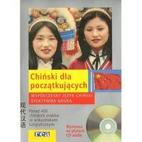 Chiński Dla Początkujących. Współczesny Język Chiński. Efektywna Nauka +2 Cd (opr. miękka)