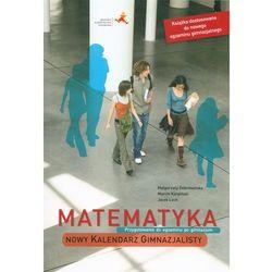 Matematyka Nowy Kalendarz Gimnazjalisty (opr. miękka)