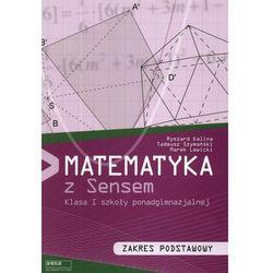 Matematyka z sensem . Klasa 1, liceum i technikum. Podręcznik. Zakres podstawowy (opr. miękka)