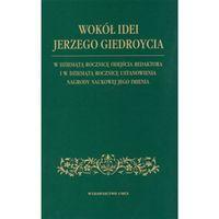 Wokół Idei Jerzego Giedroycia (opr. miękka)
