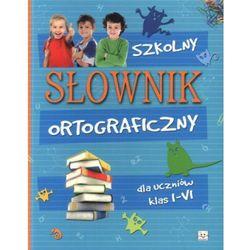 Szkolny słownik ortograficzny dla uczniów klas I-VI (opr. miękka)