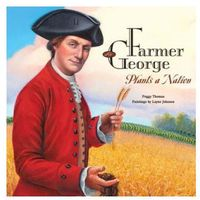 Farmer George Plants a Nation
