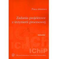 Zadania projektowe z inżynierii procesowej (opr. miękka)