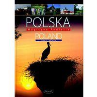 Polska Magiczne Podlasie Poland Magic Podlasie (opr. twarda)